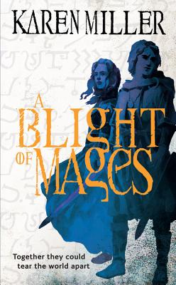 A Blight of Mages By Miller, Karen