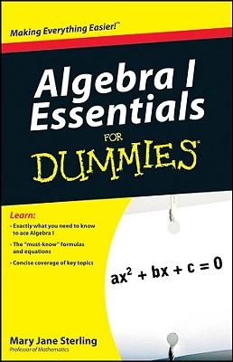 Algebra I Essentials for Dummies By Sterling, Mary Jane