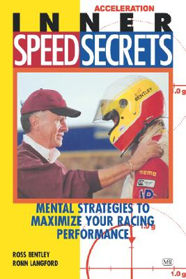 Inner Speed Secrets By Bentley, Ross/ Langford, Ronn